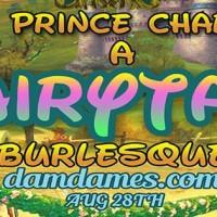 F*ck Prince Charming: A Fairytale Burlesque!